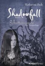 Shadowfall. Band 1: Schattenwende. Eine Vampir-Saga