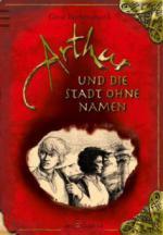 Arthur und die Stadt ohne Namen
