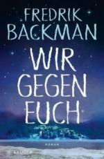 Wir gegen euch - Fredrik Backman