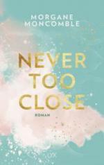 Never Too Close