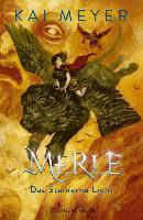 Merle. Das Steinerne Licht