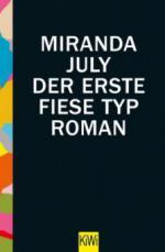 Der erste fiese Typ - Miranda July
