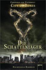 Chroniken der Unterwelt 01. City of Bones. Die Schattenjäger. Das offizielle Handbuch