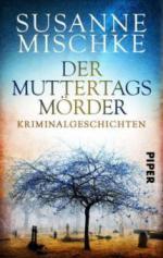 Der Muttertagsmörder - Susanne Mischke