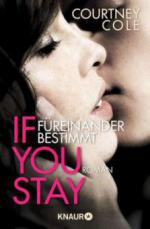 If you stay. Füreinander bestimmt
