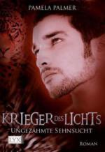Krieger des Lichts, Ungezähmte Sehnsucht