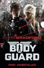 Bodyguard 05 - Der Anschlag - Chris Bradford