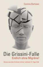 Die Grissini-Falle. Endlich ohne Migräne!