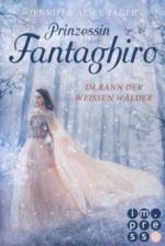 Prinzessin Fantaghiro. Im Bann der Weißen Wälder