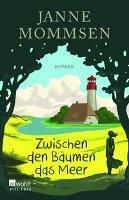 Zwischen den Bäumen das Meer - Janne Mommsen