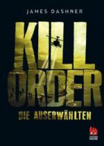 Maze Runner 04. Die Auserwählten - Kill Order