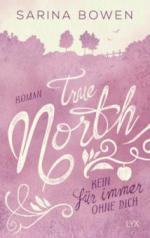 True North - Kein Für immer ohne dich - Sarina Bowen
