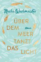 Über dem Meer tanzt das Licht - Meike Werkmeister