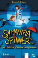 Samantha Spinner. Mit Schirm, Charme und Karacho