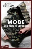 Mode und andere Neurosen - Katja Eichinger