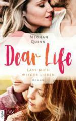 Dear Life - Lass mich wieder lieben - Meghan Quinn