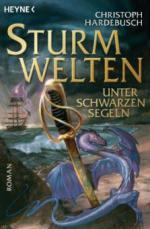 Unter schwarzen Segeln. Sturmwelten Saga 2