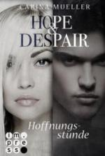 Hope & Despair 3: Hoffnungsstunde - Carina Mueller