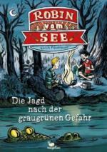 Robin vom See - Die Jagd nach der graugrünen Gefahr - Band 2