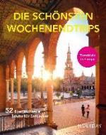 HOLIDAY Reisebuch: Die schönsten Wochenendtrips - 52 überraschende Städte für Entdecker