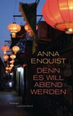 Denn es will Abend werden - Anna Enquist