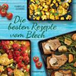 Die besten Rezepte vom Blech für Hauptgerichte und Desserts