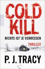 Cold Kill. Nichts ist je vergessen - P. J. Tracy