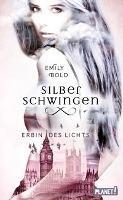 Silberschwingen 1: Erbin des Lichts - Emily Bold