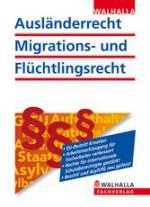 Ausländerrecht, Migrations- und Flüchtlingsrecht 2013