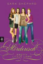 Pretty Little Liars 06 - Mörderisch