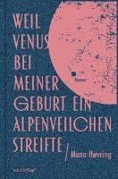 Weil Venus bei meiner Geburt ein Alpenveilchen streifte - Mona Høvring