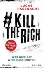 #KillTheRich - Wer Neid sät, wird Hass ernten - Lucas Fassnacht