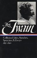 Twain: Collected Tales, Sketches, Speeches, and Essays, Volume 1: 1852-1890