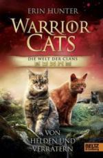 Warrior Cats - Welt der Clans. Von Helden und Verrätern