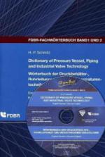 Wörterbuch der Druckbehälter-, Rohrleitungs- und Industriearmaturentechnik, Englisch-Deutsch/Deutsch-Englisch, m. E-Book auf CD-ROM. Dictionary of Pressure Vessel, Piping and Industrial Valve Technology, English-German/German-English, w. E-Book-CD-ROM