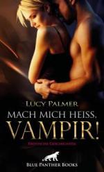Mach mich heiß, Vampir! Erotische Geschichten