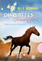 Charlottes Traumpferd, Band 2: Gefahr auf dem Reiterhof