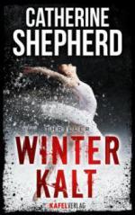 Winterkalt: Thriller - Catherine Shepherd