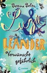 Luzie und Leander 05. Verwünscht gefährlich