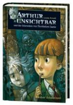 Arthur Unsichtbar und der Schrecken von Thorblefort Castle