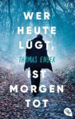 Wer heute lügt, ist morgen tot - Thomas Enger