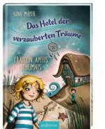Das Hotel der verzauberten Träume - Fräulein Apfels Geheimnis