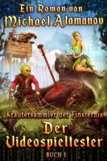 Der Videospieltester (Kräutersammler der Finsternis Buch 1) LitRPG-serie