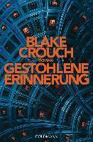 Gestohlene Erinnerung - Blake Crouch