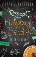 Taste of Love - Rezept fürs Happy End - Poppy J. Anderson