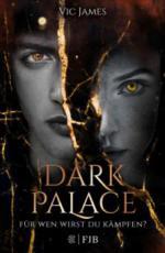 Dark Palace - Für wen wirst du kämpfen? - Vic James