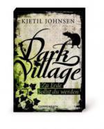 Dark Village 05 - Zu Erde sollst du werden