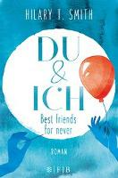 Du & Ich - Best friends for never - Hilary T. Smith