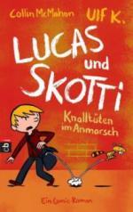 Lucas & Skotti 01 - Knalltüten im Anmarsch