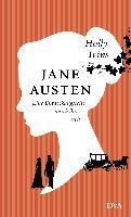 Jane Austen. Eine Entdeckungsreise durch ihre Welt - Holly Ivins